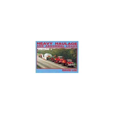 HEAVY HAULAGE & ABNORMAL LOADS VOLUME 3 HARDBACK PHOTO BOOK D. LEE