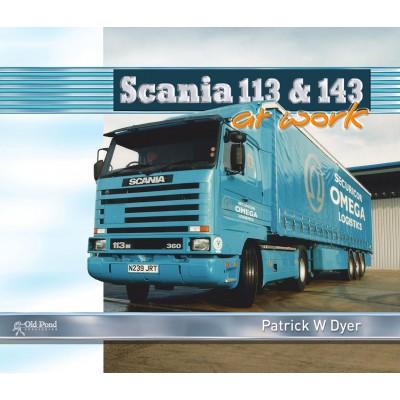 SCANIA 113 & 143 AT WORK (HARDBACK) - PATRICK DYER