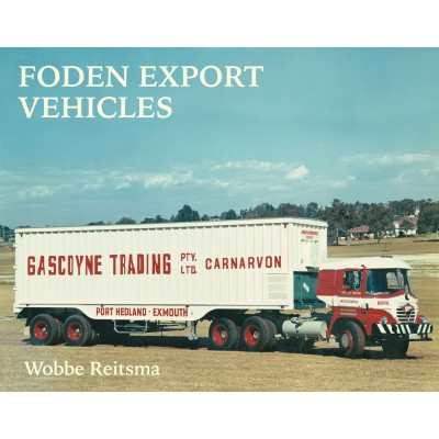 FODEN EXPORT VEHICLES WOBBE REITSMA HARDBACK BOOK