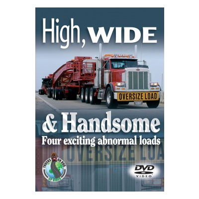 High, Wide and Handsome: four exciting abnormal loads (DVD) - Pete Connock and Martin Phippard (CP Productions)