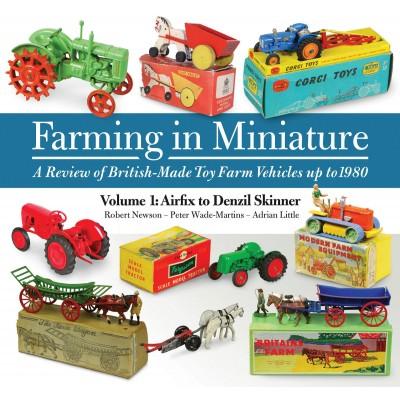 FARMING IN MINIATURE VOLUME 1 - R NEWSON, P WADE-MARTINS, A LITTLE