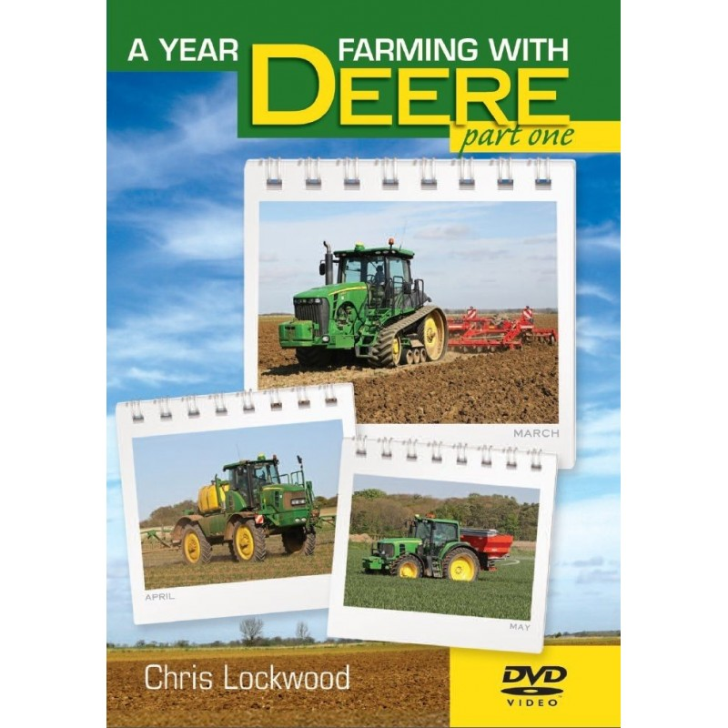 A YEAR FARMING WITH DEERE JOHN DEERE DVD CHRIS LOCKWOOD PART 1 JANUARY - MAY