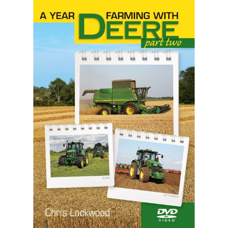 A YEAR FARMING WITH DEERE JOHN DEERE DVD CHRIS LOCKWOOD PART 2 JUNE - DECEMBER