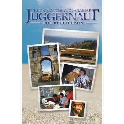 JUGGERNAUT TRUCKING TO SAUDI (Paperback)