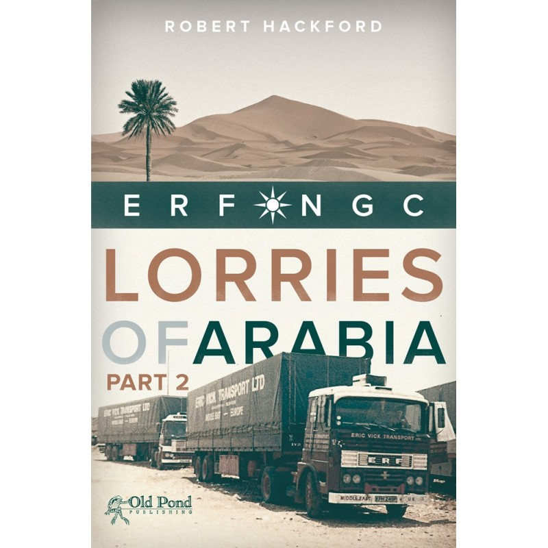 LORRIES OF ARABIA 2 ERF NGC PAPERBACK BOOK - ROBERT HACKFORD