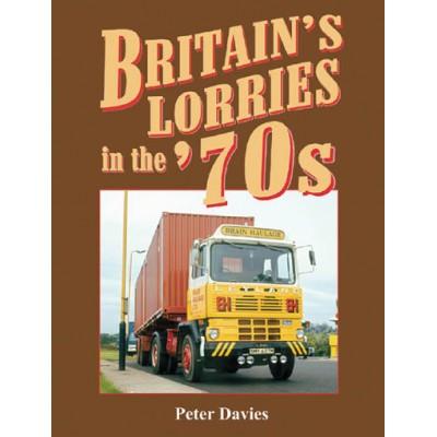 BRITAINS LORRIES IN THE 70s PETER DAVIES HARDBACK BOOK