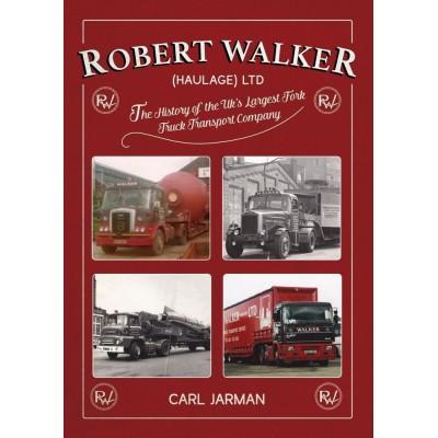 ROBERT WALKER HAULAGE LTD THE HISTORY OF HARDBACK BOOK - CARL JARMAN
